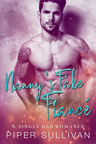 Nanny's Fake Fiancé: A Single Dad Romance