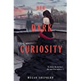 Her Dark Curiosity (Madman's Daughter)