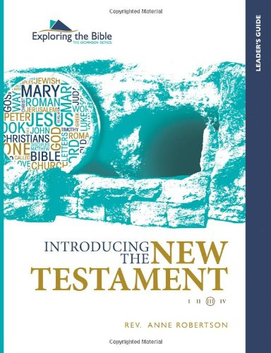 Download Introducing the New Testament - Leader's Guide (The Dickinson Series: Exploring the Bible) (Volume 3) PDF