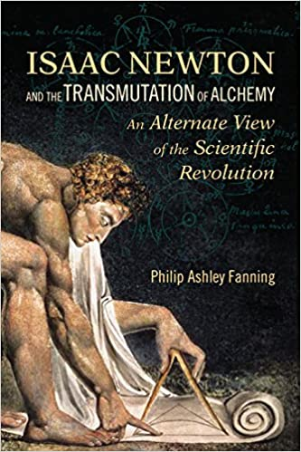 Isaac Newton And The Transmutation Of Alchemy An Alternative View