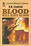 Blood Will Have Blood, R. M. Litchfield, 0708978215