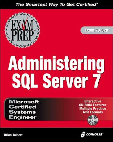 MCSE Administering SQL Server 7 Exam Prep (Exam: 70-028)