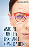 Lasik Eye Surgery Risks and Complications