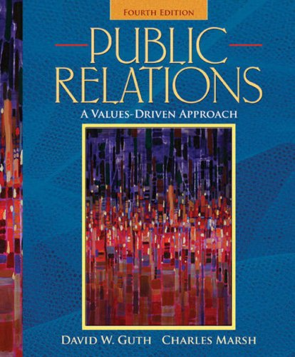 Public Relations: A Values-Driven Approach (4th Edition) by Allyn & Bacon