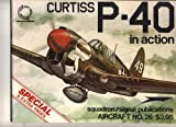 Curtiss P-40 in Action, Ernest R. McDowell, 0897470257
