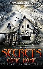 Secrets Come Home (Ettie Smith Amish Mysteries Book 1)