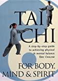 Tai Chi for Body, Mind and Spirit, Eric Chaline, 0806963212