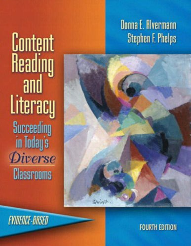 Content Reading and Literacy: Succeeding in Today's Diverse Classrooms (4th Edition)