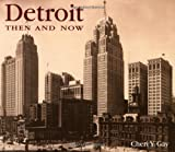 img - for Detroit Then and Now (Then & Now) by Cheri Y. Gay (2002-05-07) book / textbook / text book
