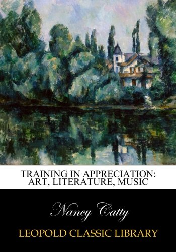 Training in appreciation: art, literature, music pdf epub