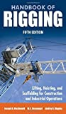 img - for Handbook of Rigging: For Construction and Industrial Operations by MacDonald, Joseph, Rossnagel, W., Higgins, Lindley(January 14, 2009) Hardcover book / textbook / text book