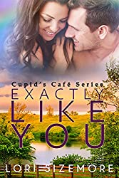 Exactly Like You (Cupid's Café Book 1)