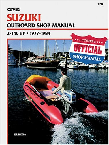 Suzuki 2-140 HP Outboard Shop Manual 1977-1984
