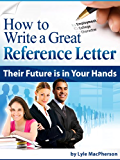 How to Write a Great Reference Letter