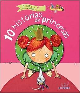 Book 10 Historias de Princesas = 10 Stories of Princesses (Cuentos y +)