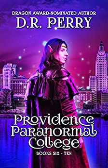 Providence Paranormal College Volume Two: Books 6-10 (Providence Paranormal Box Sets Book 2) by [Perry, D.R.]