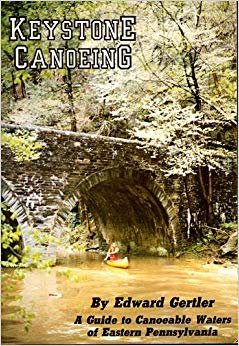 Keystone Canoeing: A Guide to Canoeable Waters of Eastern Pennsylvania