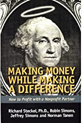 Making Money While Making a Difference: How to Profit with a Nonprofit Partner Paperback