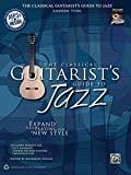 The Classical Guitarist's Guide to Jazz: Expand Your Playing with a New Style, Book & MP3 CD (National Guitar Workshop)
