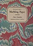 The Practical Guide to Marbling Paper, Anne Chambers, 0500274215