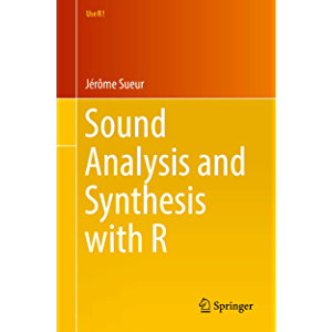 Sound Analysis and Synthesis with R (Use R!)