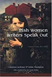 Irish Women Writers Speak Out, Caitriona Moloney and Helen Thompson, 0815629710