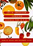 Latin American Cooking Across the U. S. A., Himilce Novas and Rosemary Silva, 0679444084