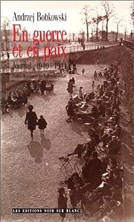 En Guerre et en Paix, journal 1940-1944 par Andrzej Bobkowski