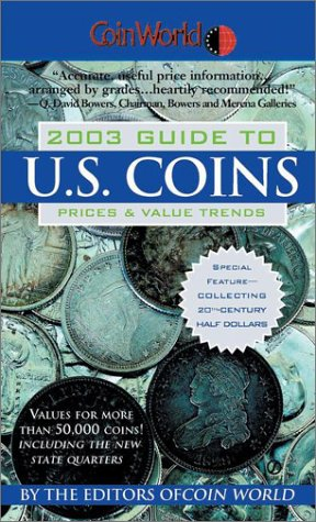 Coin World 2003 Guide to U.S. Coins: Prices & Value Trends (Coin World Guide to U.S. Coins, Prices, & Value Trends)