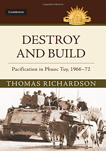 Destroy and Build: Pacification in Phuoc Thuy, 1966-72 (Australian Army History Series)