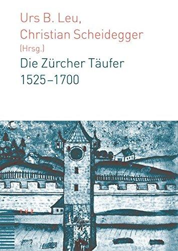 Die Zürcher Täufer 1525 - 1700