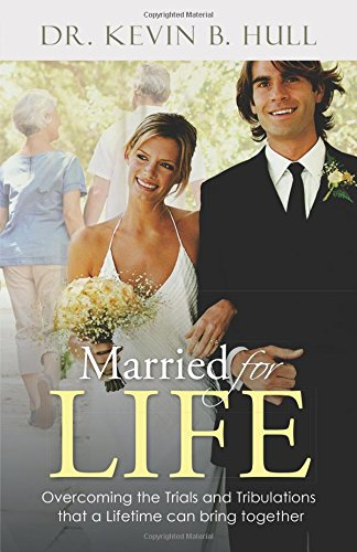 Married for Life: Overcoming the Trials and Tribulations that a Lifetime can bring together