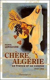 la colonie française en algérie 200 ans dinavouable