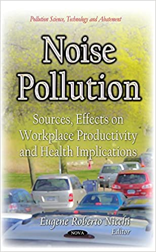 NOISE POLLUTION SOURCES EFFECTS ON W (Pollution Science, Technology and Abatement)