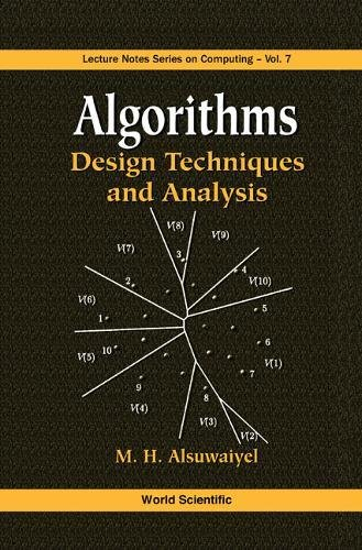 Algorithms: Design Techniques and Analysis (Lecture Notes Series on Computing) by M H Alsuwaiyel