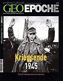 Geo Epoche 17/05: 8. Mai 1945 - Das Kriegsende. Das Finale des Weltenbrandes