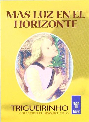 Download Más luz en el horizonte / More light on the horizon (Chispas Del Cielo) (Spanish Edition) pdf