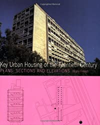 Key Urban Housing of the Twentieth Century: Plans, Sections and Elevations