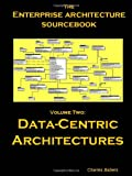 Architecture Sourcebook : Data Centric Architectures, Charles Babers, 1430319208
