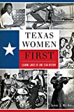 img - for Texas Women First: Leading Ladies of Lone Star History (American Heritage) book / textbook / text book