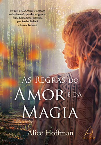 As Regras Do Amor E Da Magia por [Hoffman, Alice]