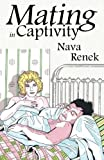 img - for Mating in Captivity [11/11/2011] Nava Renek book / textbook / text book