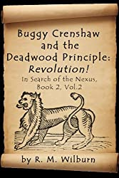 Buggy Crenshaw and The Deadwood Principle: Revolution! (In Search of the Nexus Book 2)