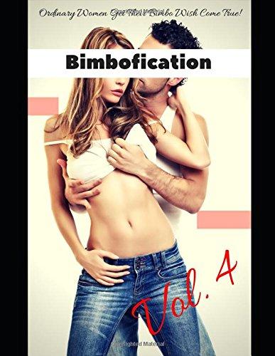 Bimbofication, Vol. 4: Ordinary Women Get Their Bimbo Wish Come True! (Bimbo Museum)