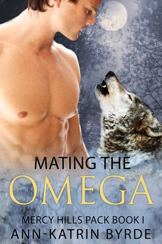 Mating the Omega (Mercy Hills Pack) (Volume 1)