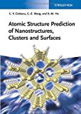Atomic Structure Prediction of Nanostructures, Clusters and Surfaces, Cristian V. Ciobanu and Cai-Zhuan Wang, 3527409025