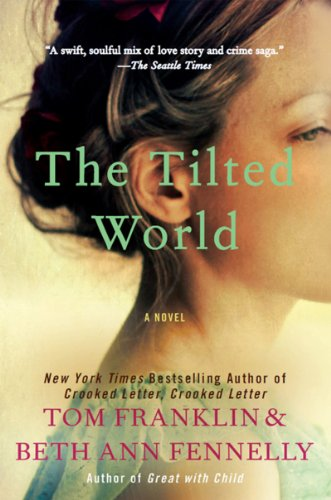 The Tilted World: A Novel by [Franklin, Tom, Fennelly, Beth Ann]
