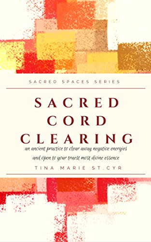 Sacred Cord Clearing: an ancient practice to clear away negative energies and open to your truest most divine essence (Essence Clearing)