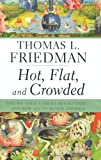 Book cover for Hot, Flat, and Crowded: Why We Need a Green Revolution--and How It Can Renew America