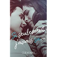 Si seulement j'avais su... (French Edition)